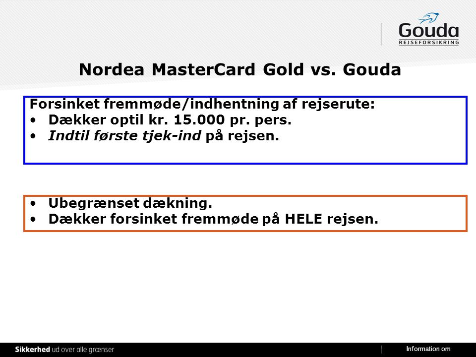 Nordea MasterCard Gold vs. Gouda