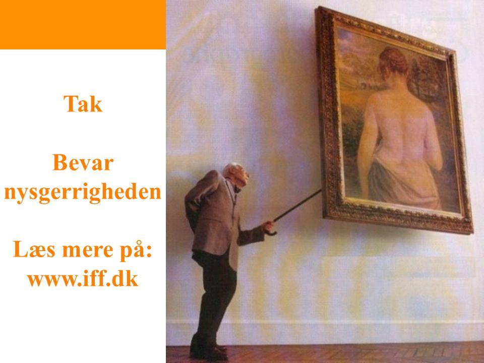 Tak Bevar nysgerrigheden Læs mere på: www.iff.dk