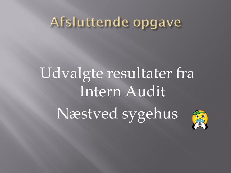 Udvalgte resultater fra Intern Audit Næstved sygehus