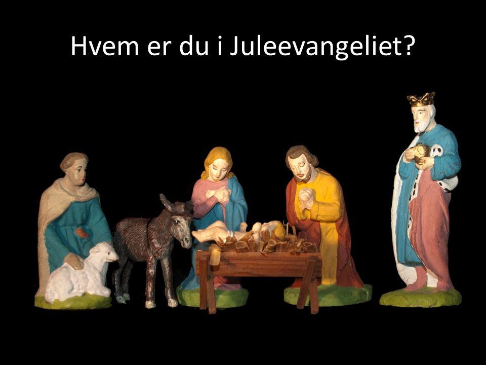 Hvem er du i Juleevangeliet