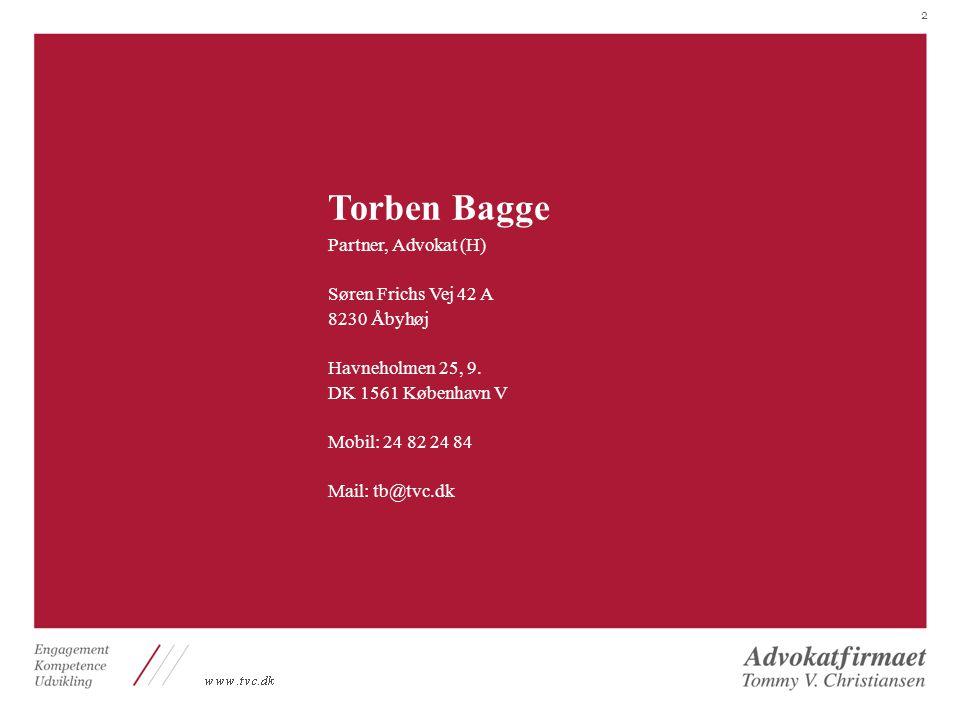 Torben Bagge Partner, Advokat (H) Søren Frichs Vej 42 A 8230 Åbyhøj