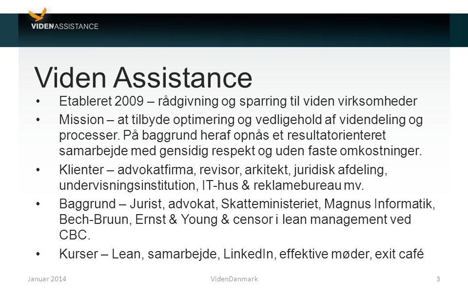 Viden Assistance Etableret 2009 – rådgivning og sparring til viden virksomheder.