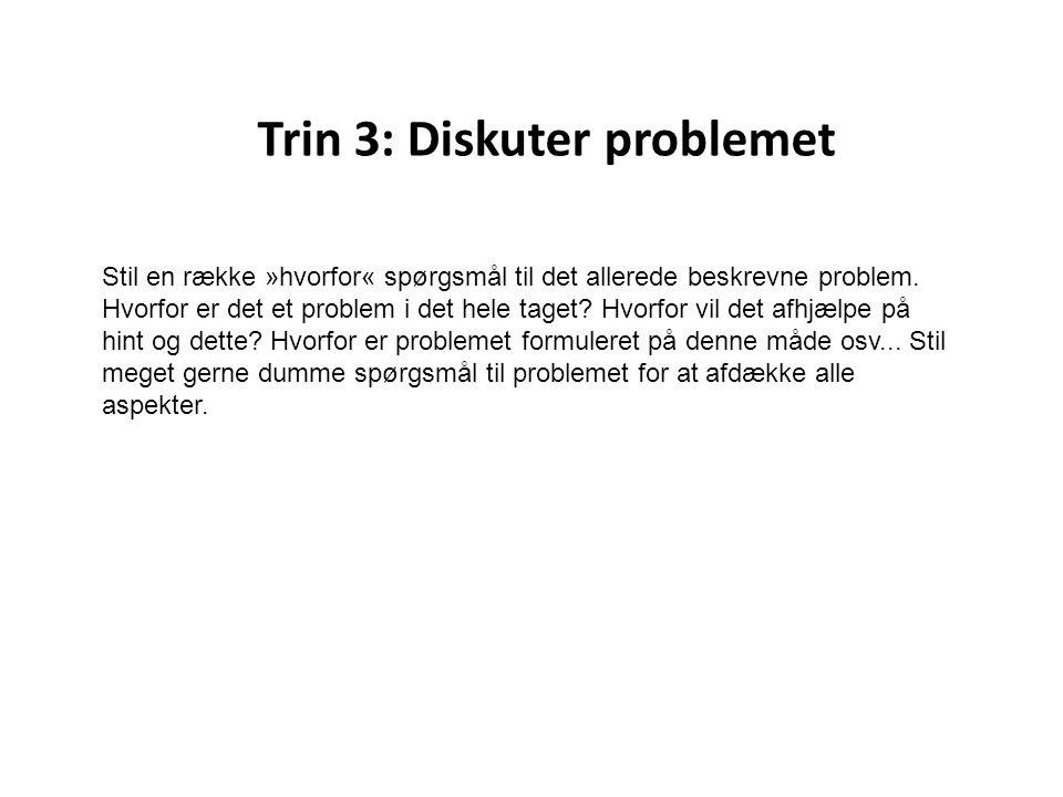 Trin 3: Diskuter problemet