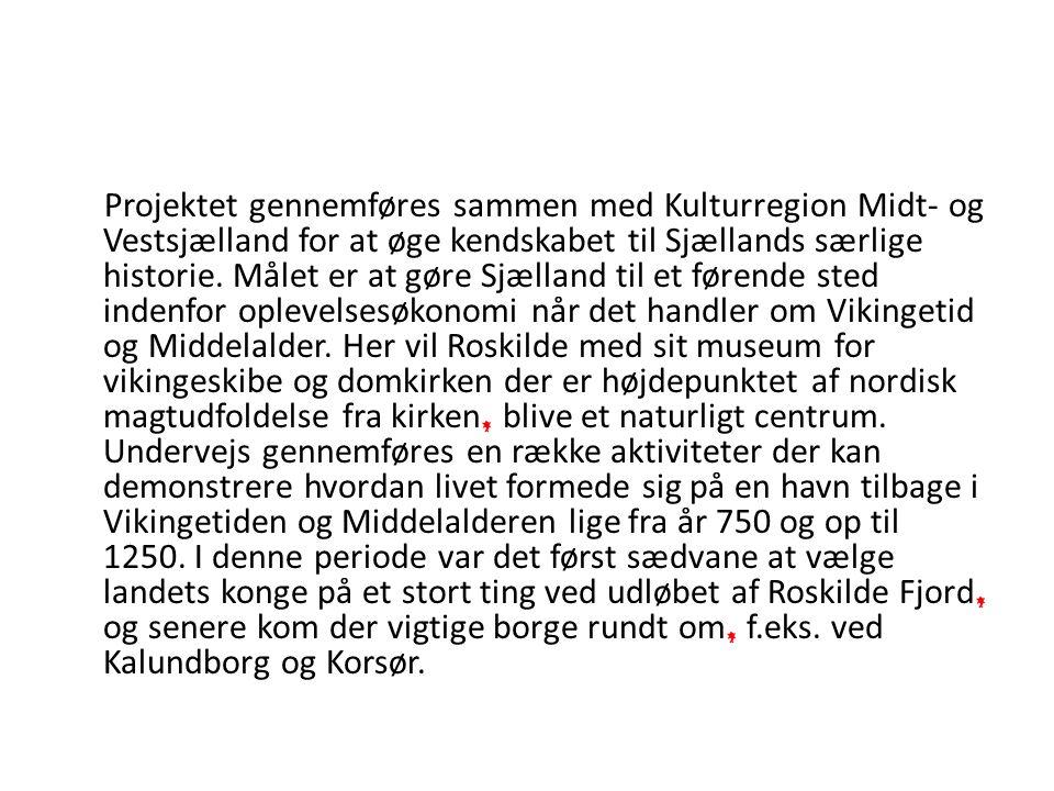 Projektet gennemføres sammen med Kulturregion Midt- og Vestsjælland for at øge kendskabet til Sjællands særlige historie.