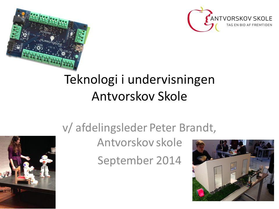 Teknologi i undervisningen Antvorskov Skole