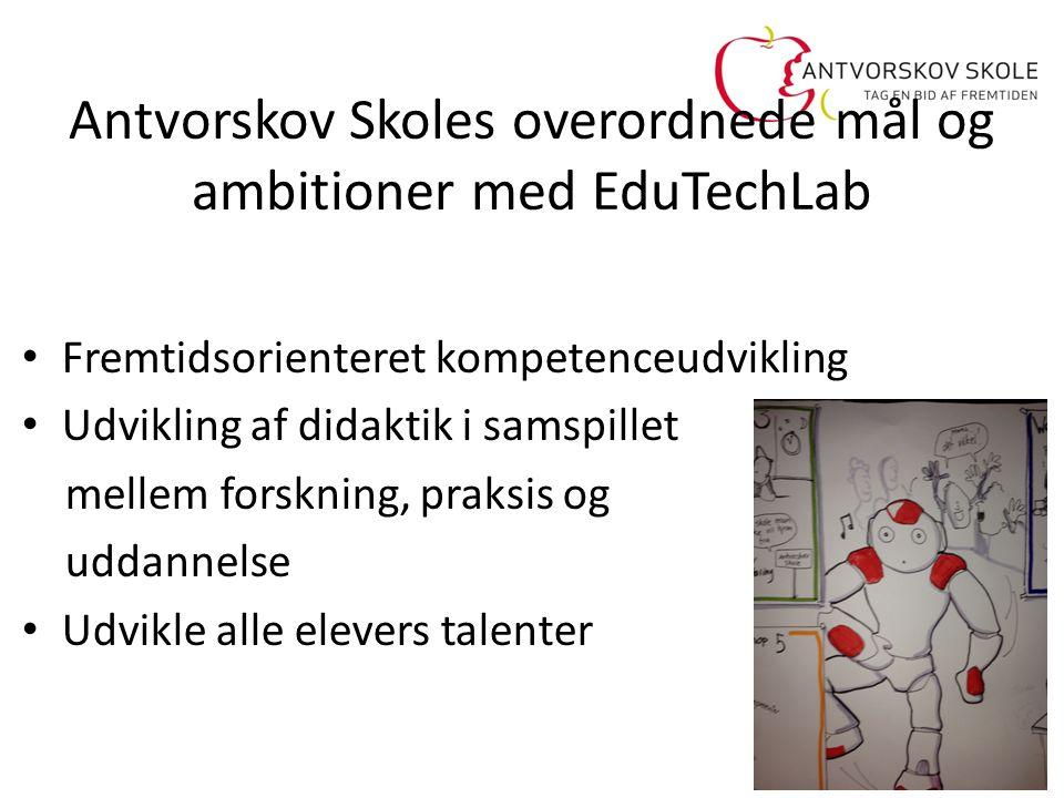 Antvorskov Skoles overordnede mål og ambitioner med EduTechLab