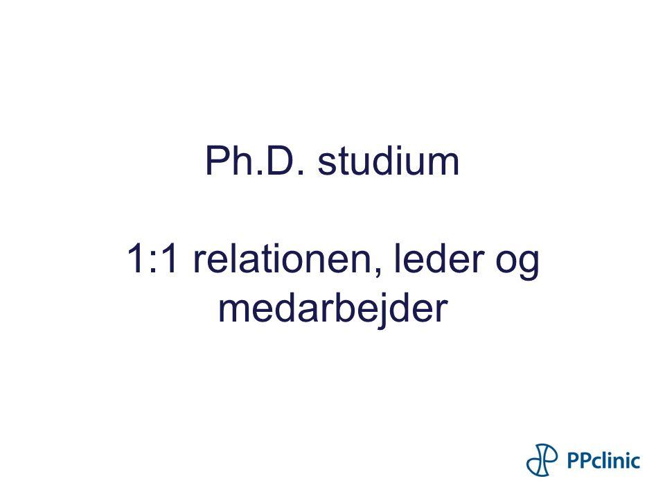 Ph.D. studium 1:1 relationen, leder og medarbejder