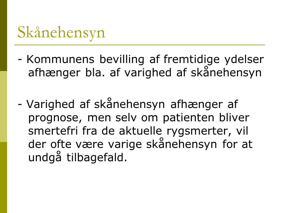 Skånehensyn - Kommunens bevilling af fremtidige ydelser afhænger bla. af varighed af skånehensyn.
