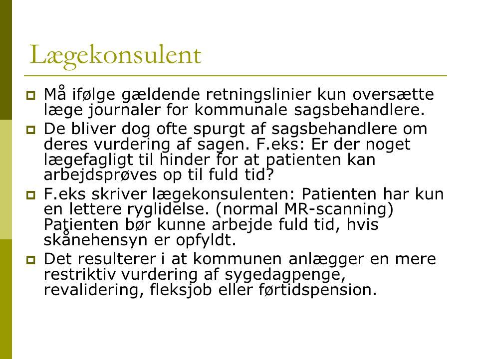 Lægekonsulent Må ifølge gældende retningslinier kun oversætte læge journaler for kommunale sagsbehandlere.