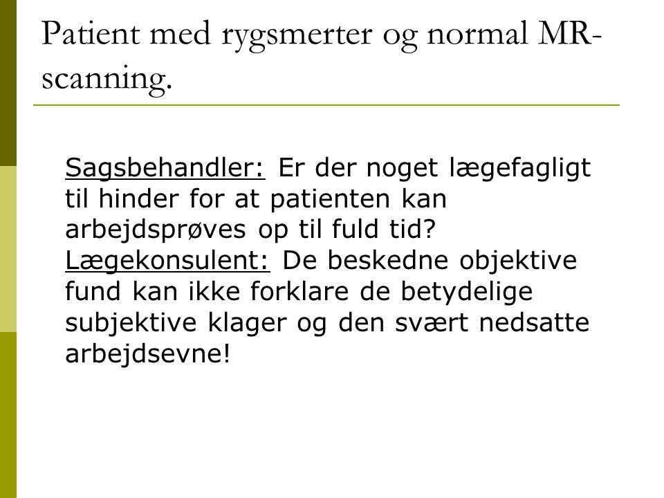 Patient med rygsmerter og normal MR-scanning.