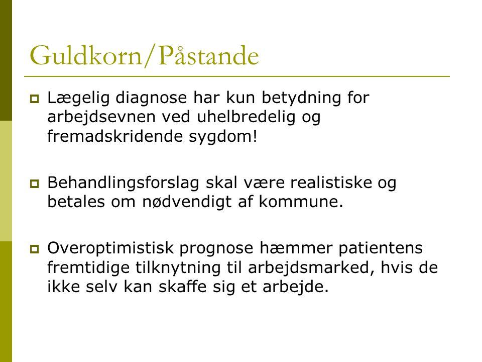 Guldkorn/Påstande Lægelig diagnose har kun betydning for arbejdsevnen ved uhelbredelig og fremadskridende sygdom!