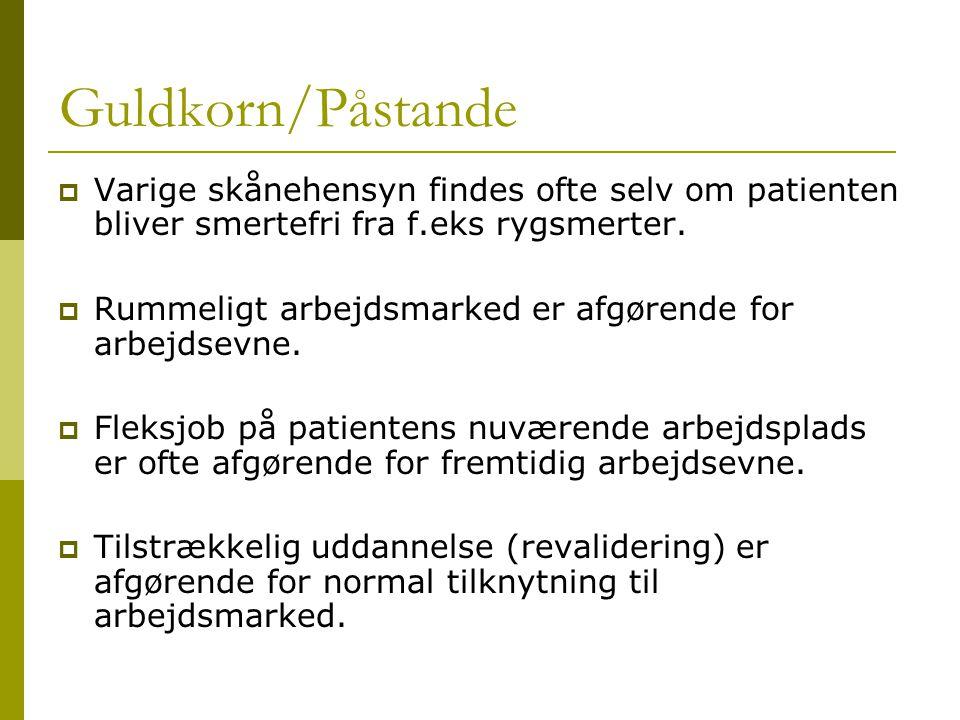 Guldkorn/Påstande Varige skånehensyn findes ofte selv om patienten bliver smertefri fra f.eks rygsmerter.