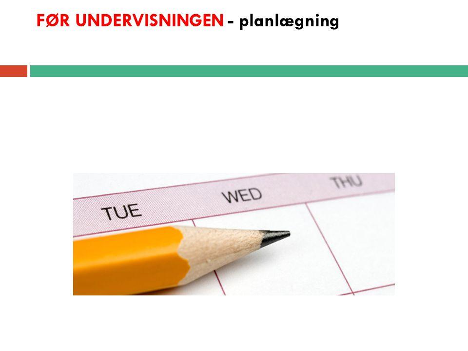 FØR UNDERVISNINGEN - planlægning