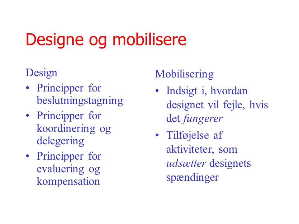 Designe og mobilisere Design Principper for beslutningstagning