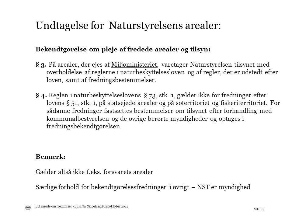 Undtagelse for Naturstyrelsens arealer: