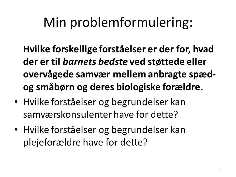 Min problemformulering: