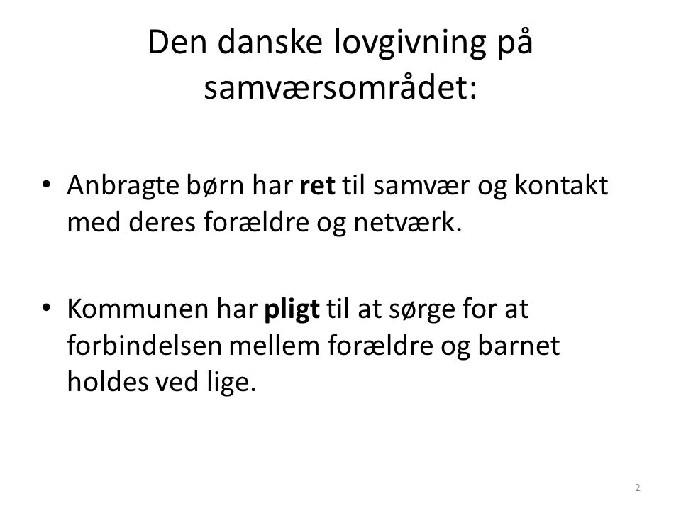 Den danske lovgivning på samværsområdet: