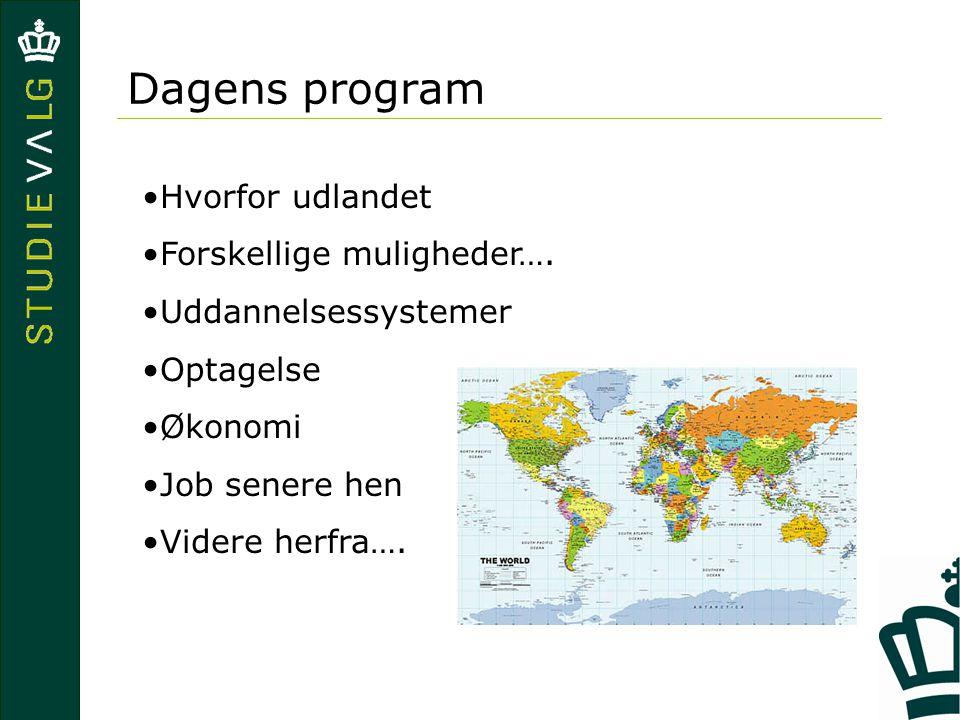 Dagens program Hvorfor udlandet Forskellige muligheder….