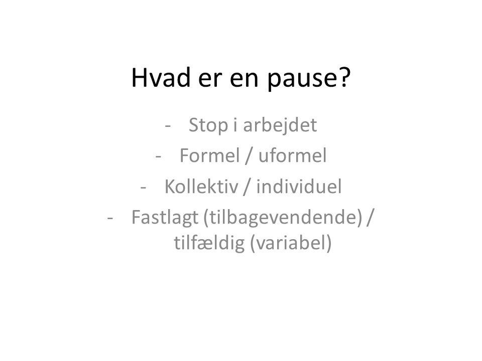 Hvad er en pause Stop i arbejdet Formel / uformel