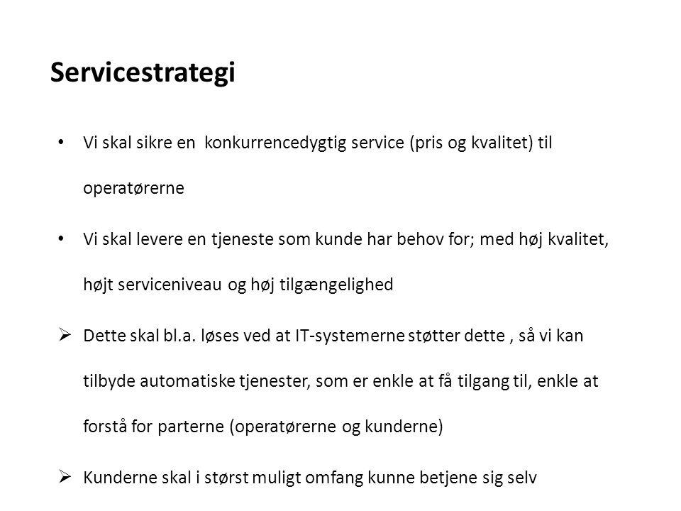 Servicestrategi Vi skal sikre en konkurrencedygtig service (pris og kvalitet) til operatørerne.