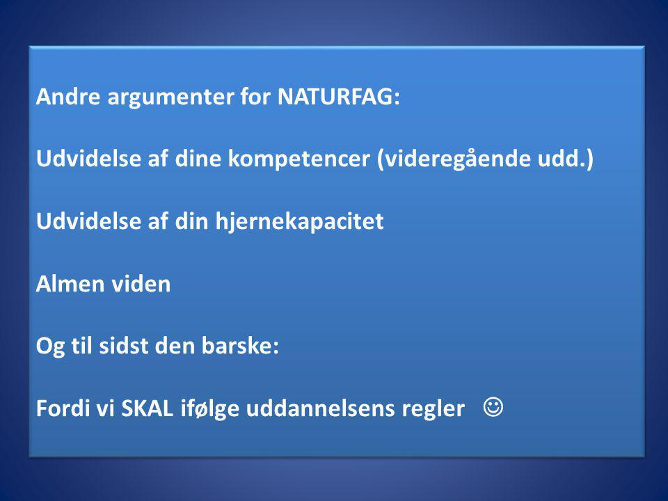 Andre argumenter for NATURFAG: