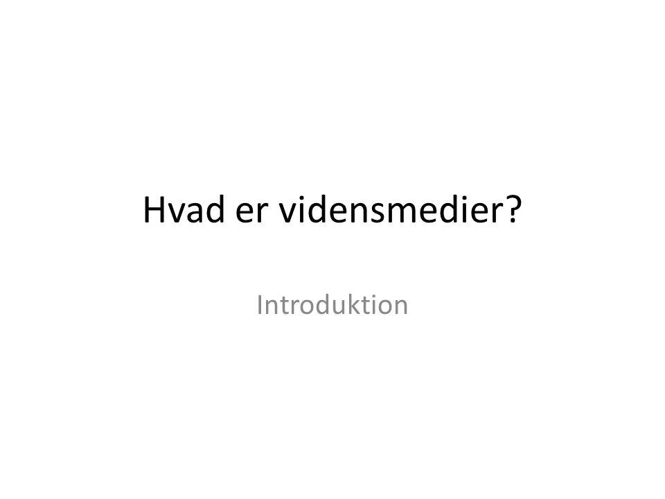 Hvad er vidensmedier Introduktion