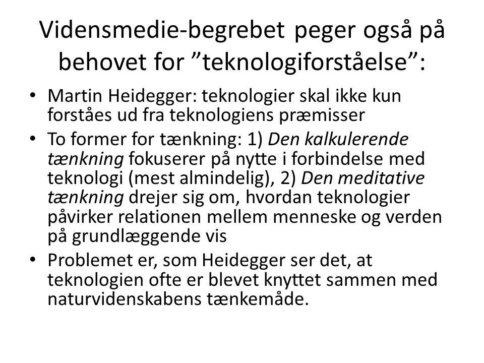 Vidensmedie-begrebet peger også på behovet for teknologiforståelse :