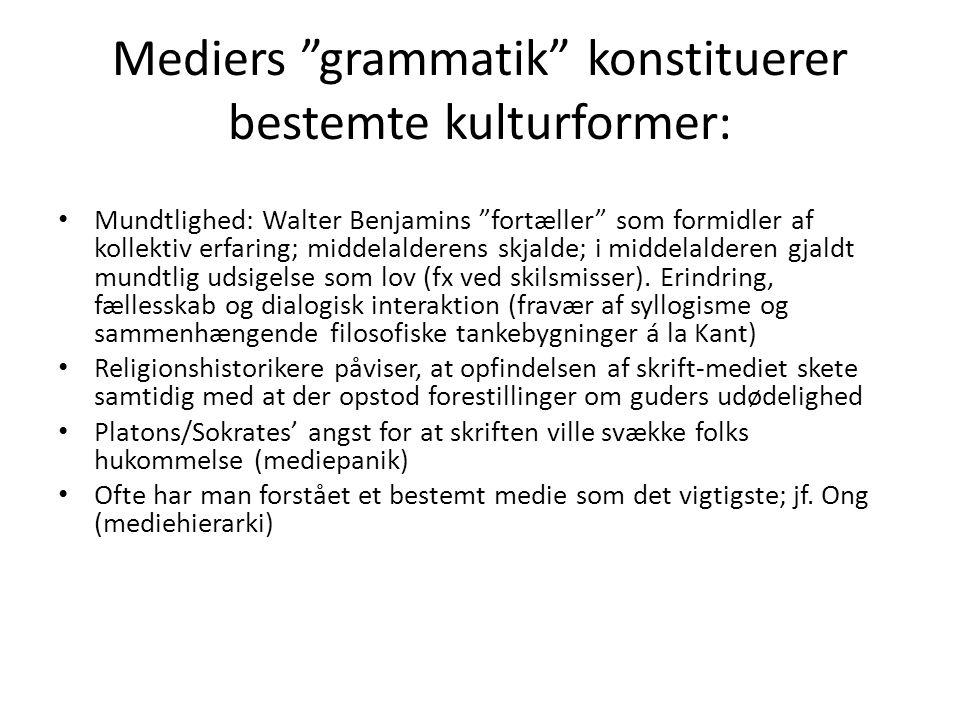 Mediers grammatik konstituerer bestemte kulturformer: