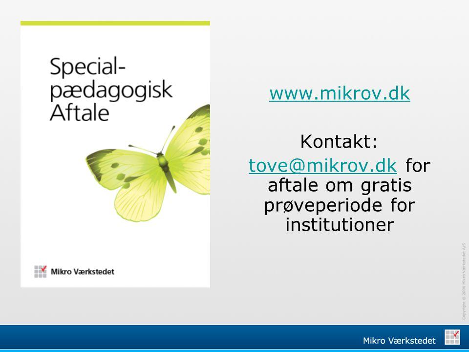 tove@mikrov.dk for aftale om gratis prøveperiode for institutioner