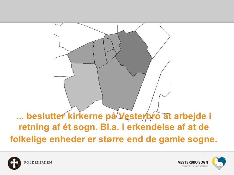 beslutter kirkerne på Vesterbro at arbejde i retning af ét sogn. Bl. a