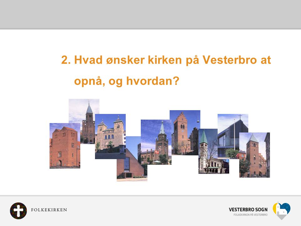 2. Hvad ønsker kirken på Vesterbro at opnå, og hvordan