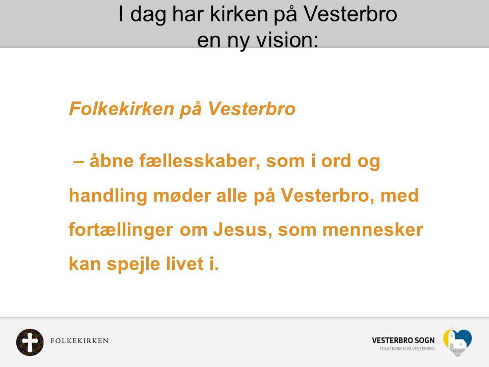 I dag har kirken på Vesterbro
