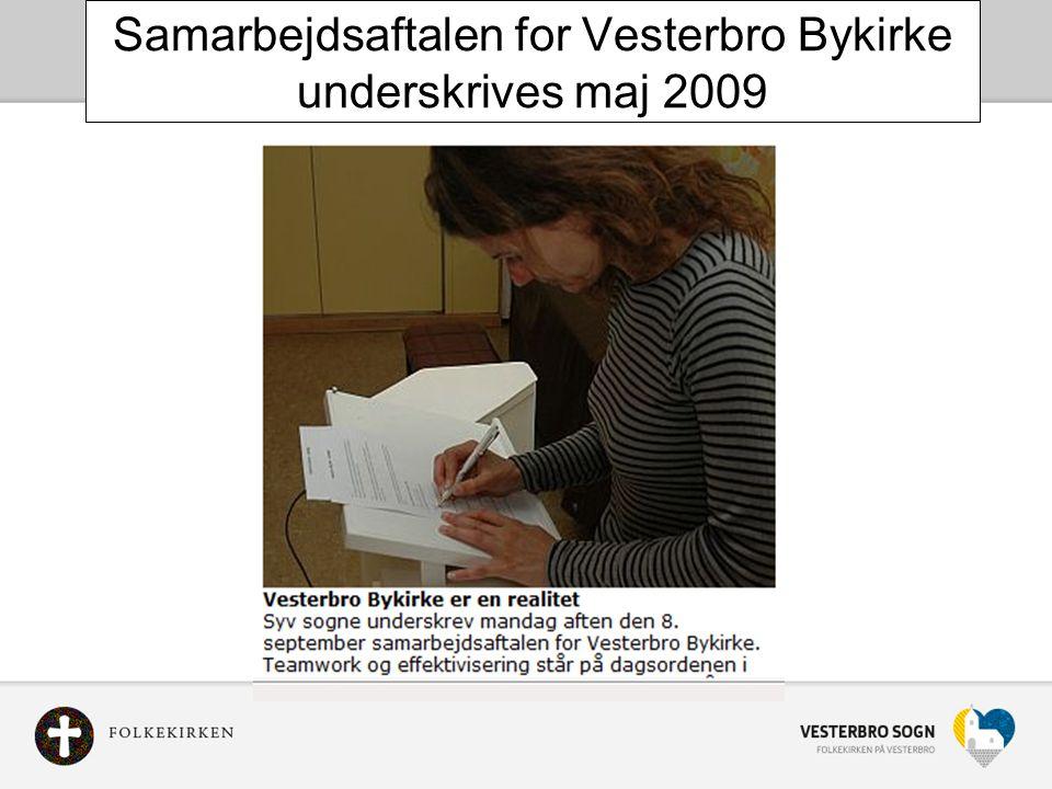 Samarbejdsaftalen for Vesterbro Bykirke underskrives maj 2009 endeligt i marts 2009 for