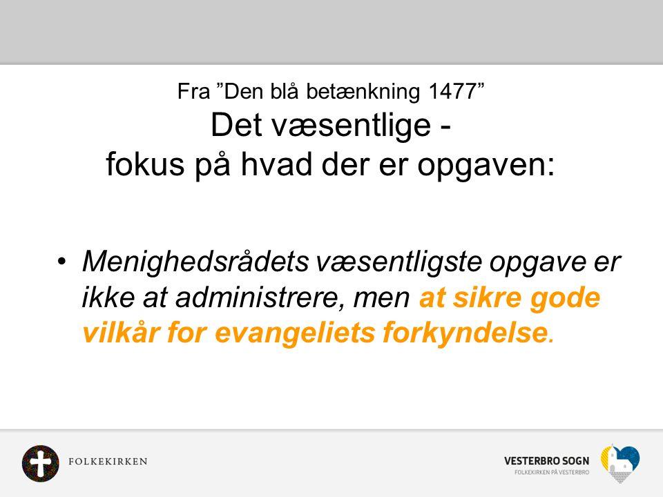 Fra Den blå betænkning 1477 Det væsentlige - fokus på hvad der er opgaven: