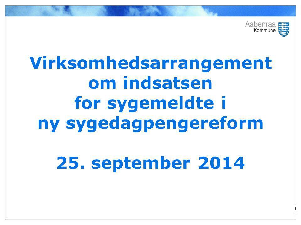 Virksomhedsarrangement om indsatsen for sygemeldte i ny sygedagpengereform 25. september 2014