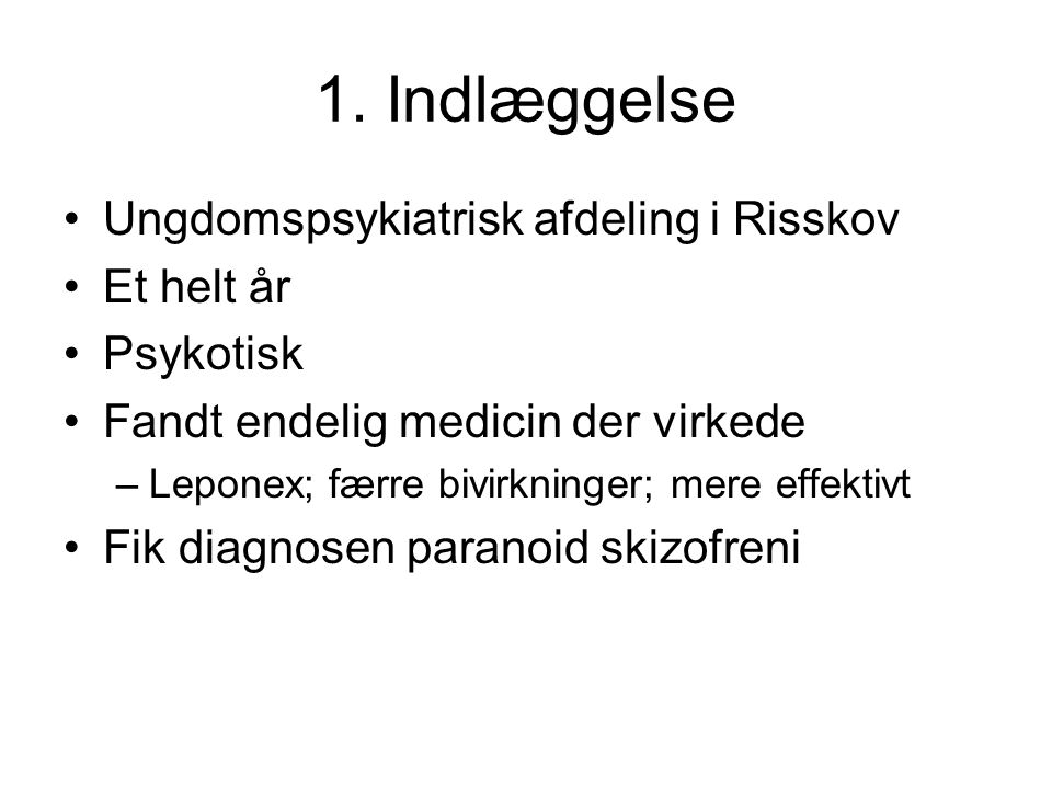 1. Indlæggelse Ungdomspsykiatrisk afdeling i Risskov Et helt år