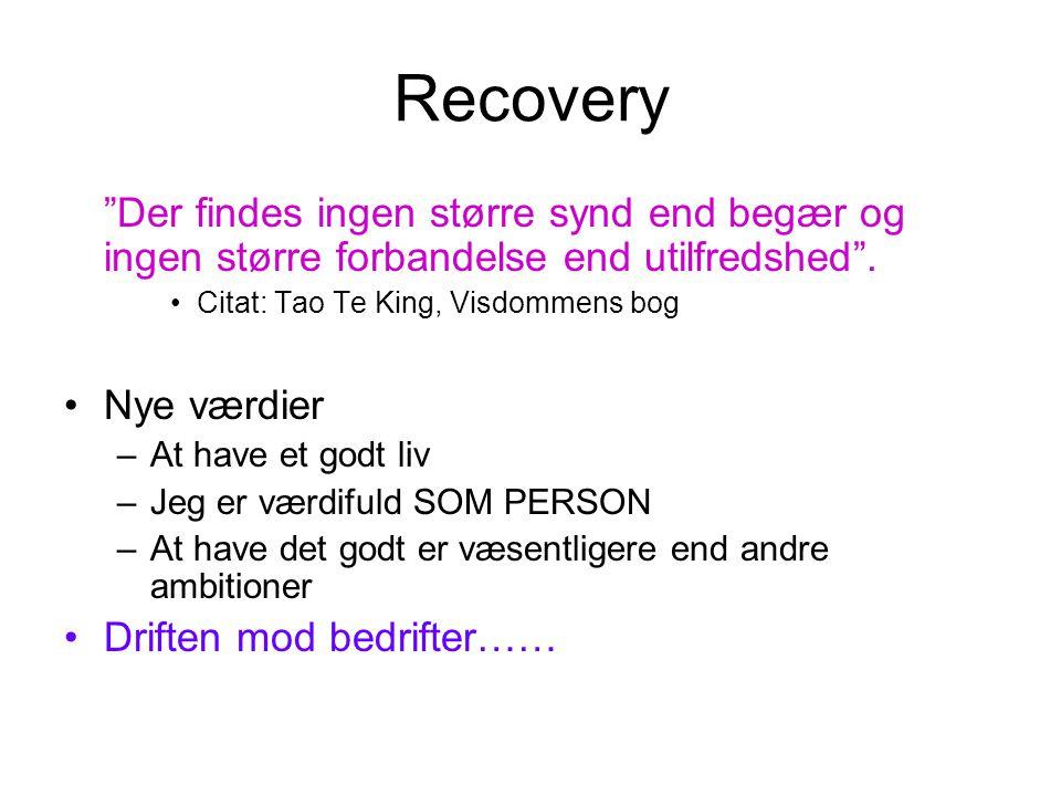 Recovery Der findes ingen større synd end begær og ingen større forbandelse end utilfredshed . Citat: Tao Te King, Visdommens bog.