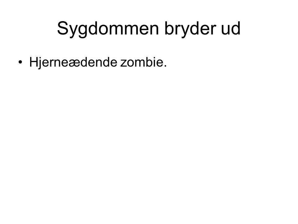 Sygdommen bryder ud Hjerneædende zombie.