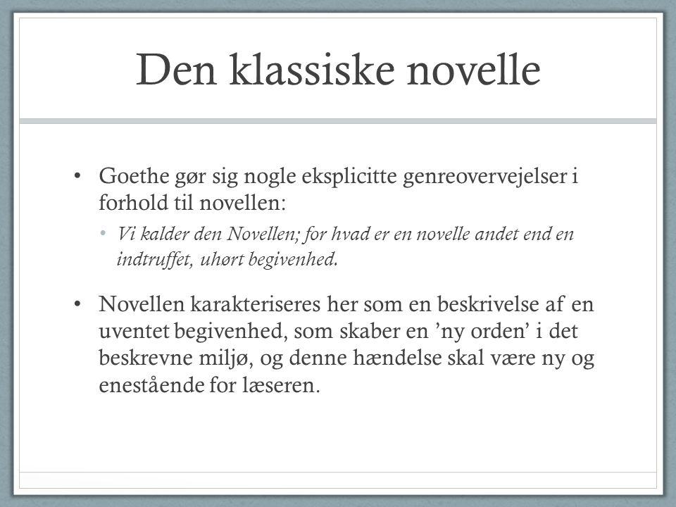 Den klassiske novelle Goethe gør sig nogle eksplicitte genreovervejelser i forhold til novellen: