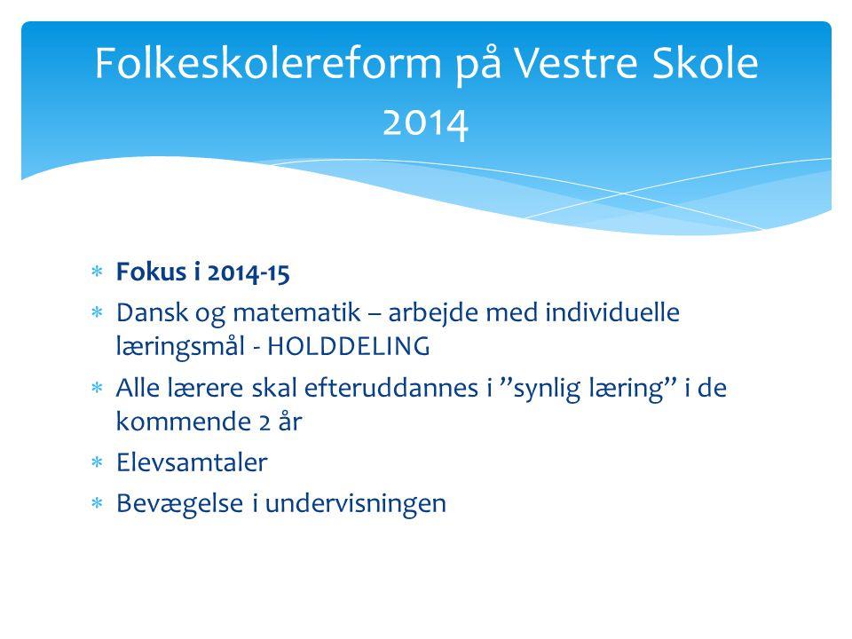 Folkeskolereform på Vestre Skole 2014