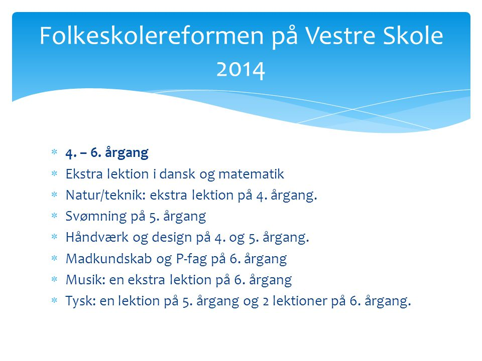 Folkeskolereformen på Vestre Skole 2014