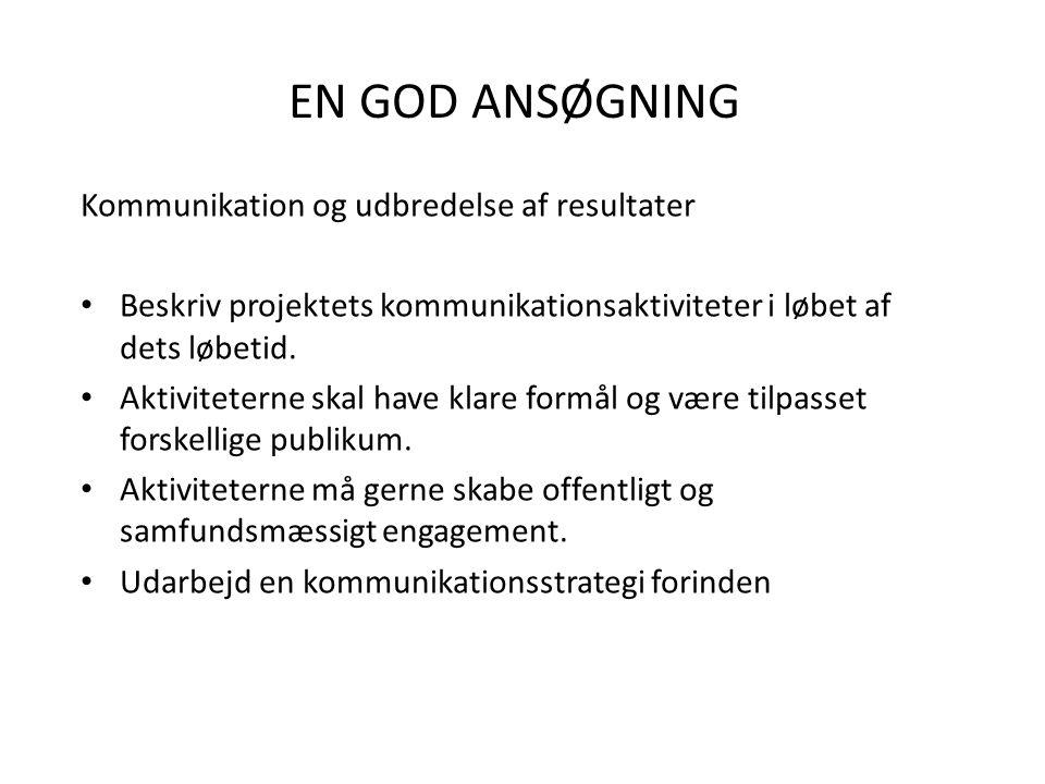 EN GOD ANSØGNING Kommunikation og udbredelse af resultater