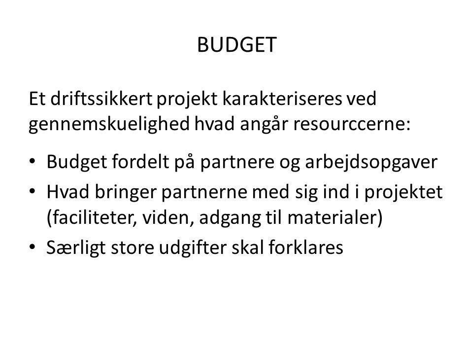 BUDGET Et driftssikkert projekt karakteriseres ved gennemskuelighed hvad angår resourccerne: Budget fordelt på partnere og arbejdsopgaver.