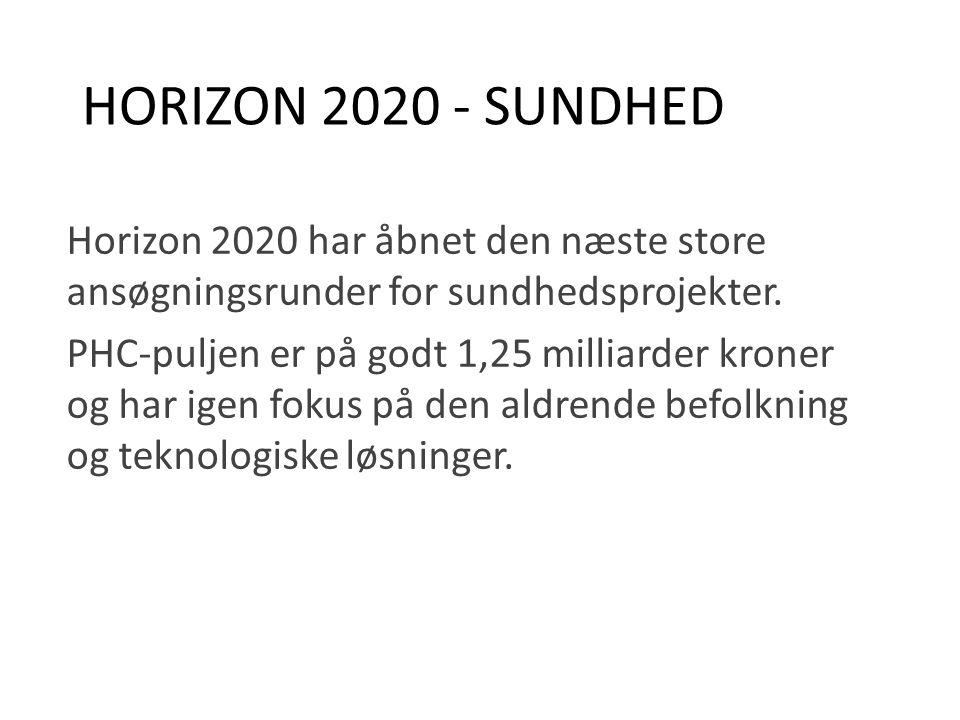 HORIZON 2020 - SUNDHED Horizon 2020 har åbnet den næste store ansøgningsrunder for sundhedsprojekter.