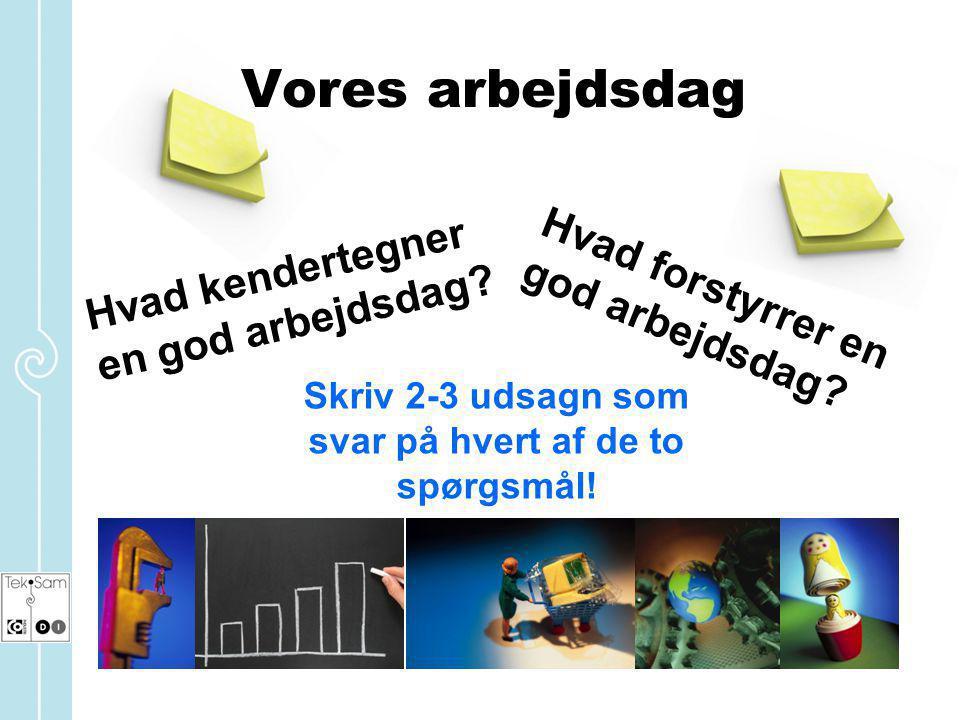 Skriv 2-3 udsagn som svar på hvert af de to spørgsmål!