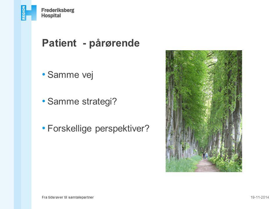 Patient - pårørende Samme vej Samme strategi