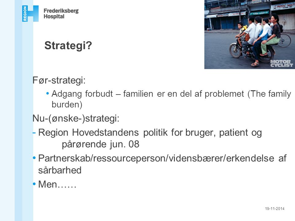 Strategi Før-strategi: Nu-(ønske-)strategi: