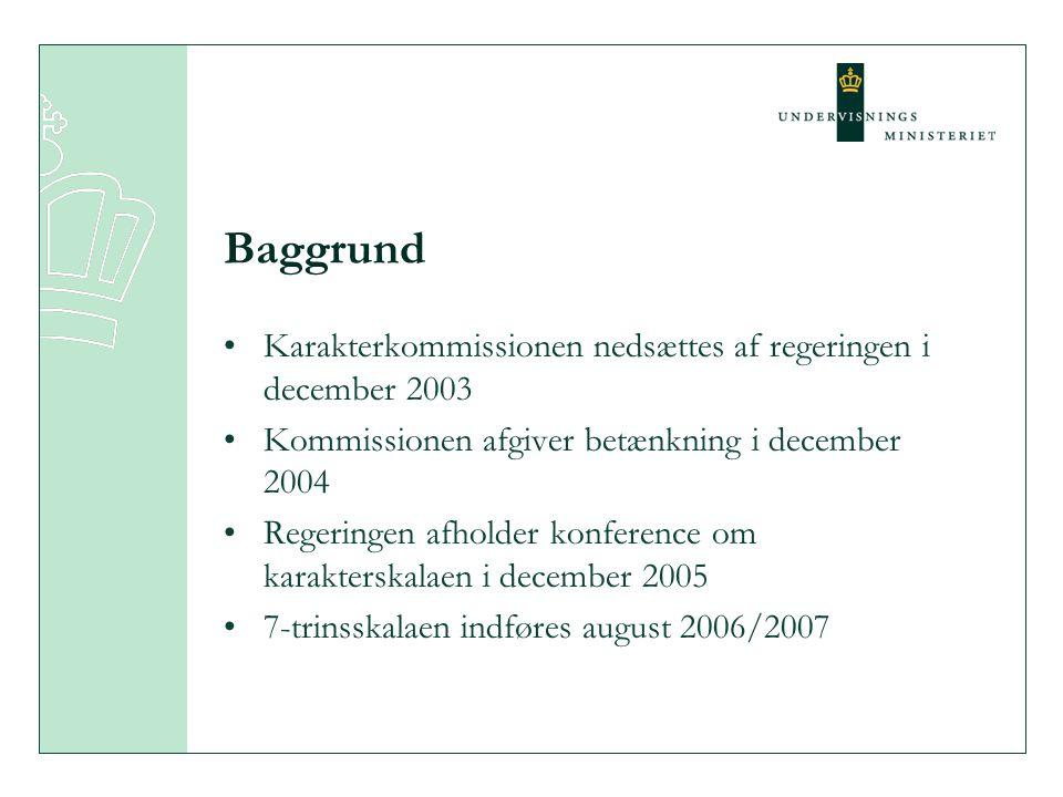 Baggrund Karakterkommissionen nedsættes af regeringen i december 2003