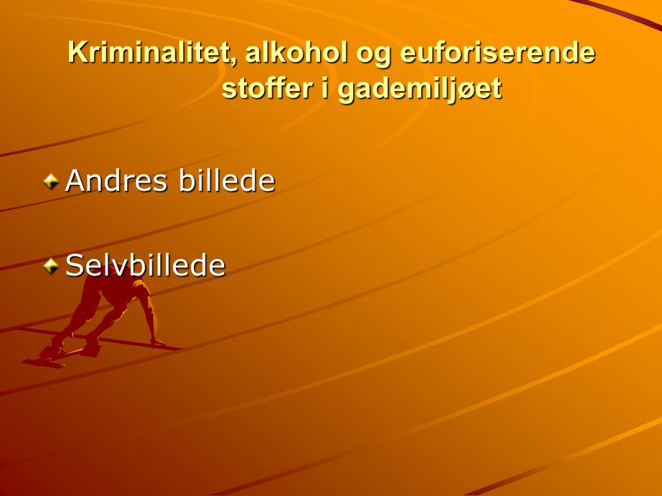 Kriminalitet, alkohol og euforiserende stoffer i gademiljøet