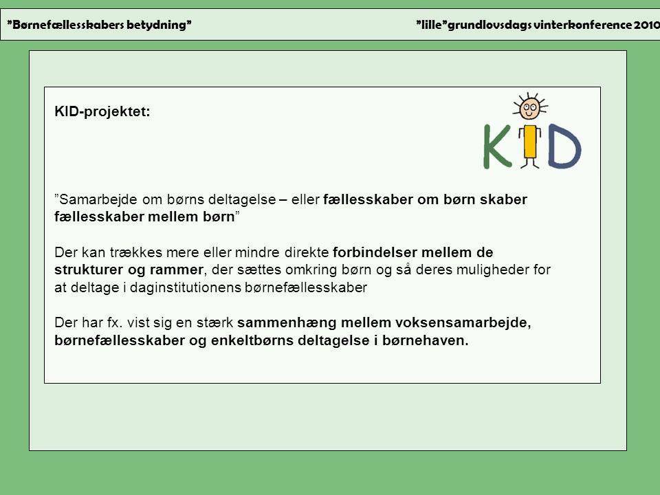 KID-projektet: Samarbejde om børns deltagelse – eller fællesskaber om børn skaber fællesskaber mellem børn